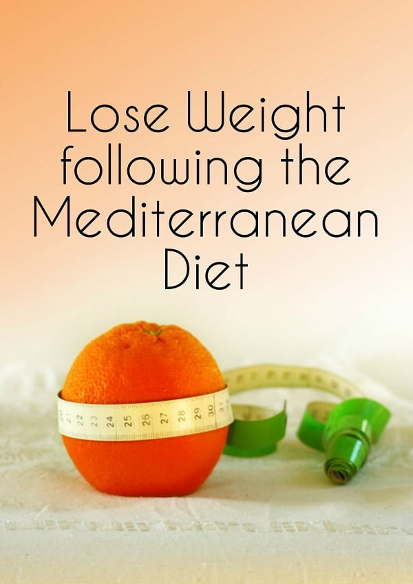 Eating healthier and losing weight following The Mediterranean Diet