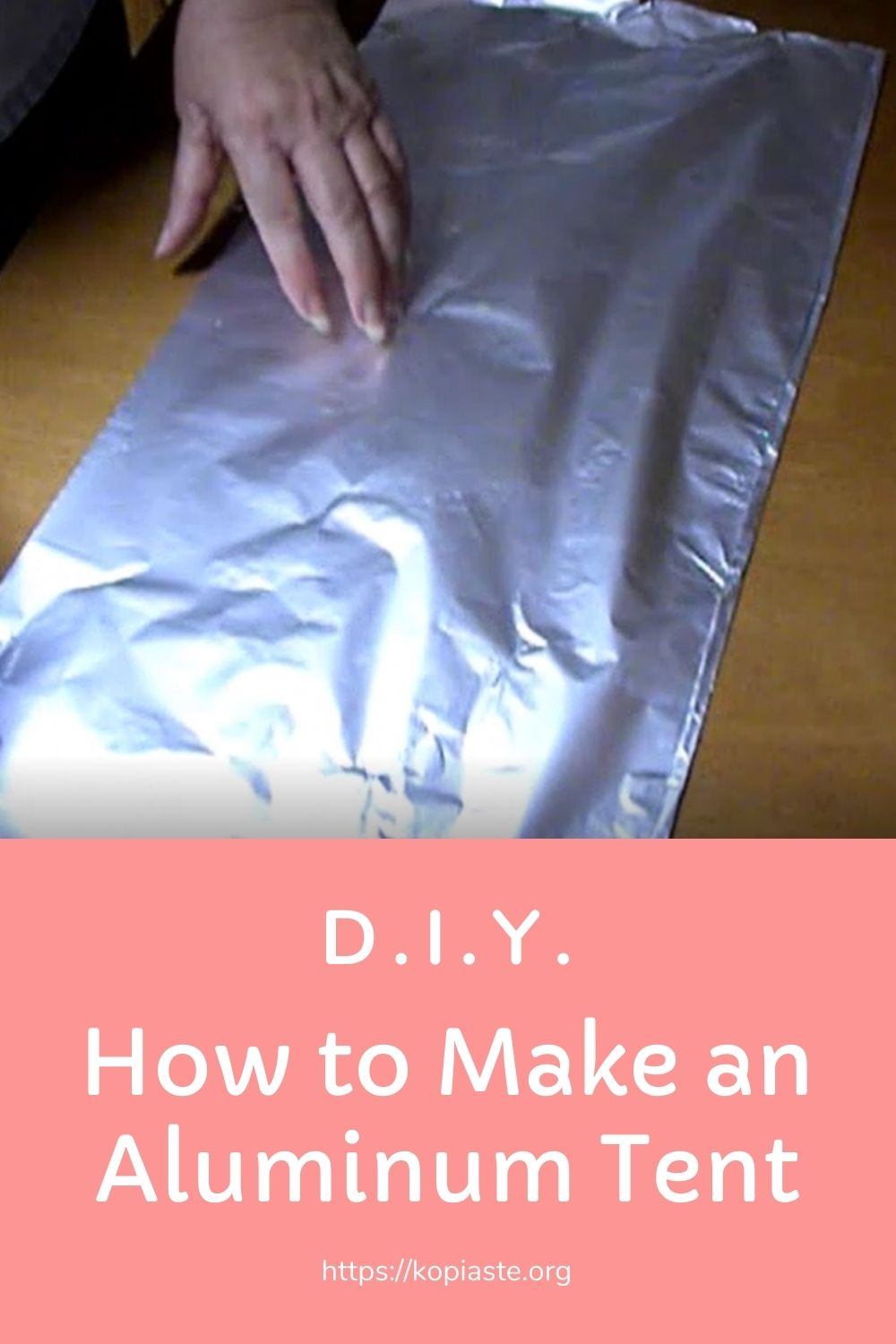 How to make an Aluminum Tent